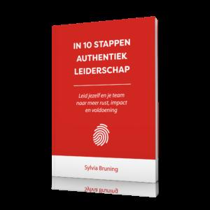 in 10 stappen authentiek leiderschap - boek over de ontwikkeling van authentiek en moedig leiderschap
